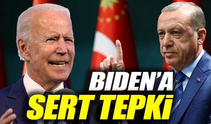 Cumhurbaşkanı Erdoğan'dan Biden'a sert tepki