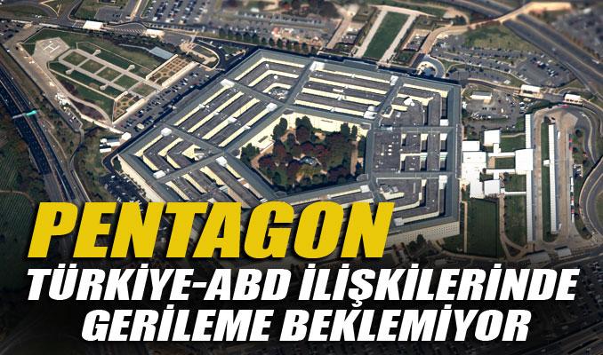 Pentagon, Türkiye-ABD ilişkilerinde gerileme beklemiyor