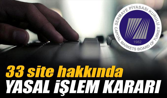 SPK, 33 site hakkında yasal işlem başlatıyor